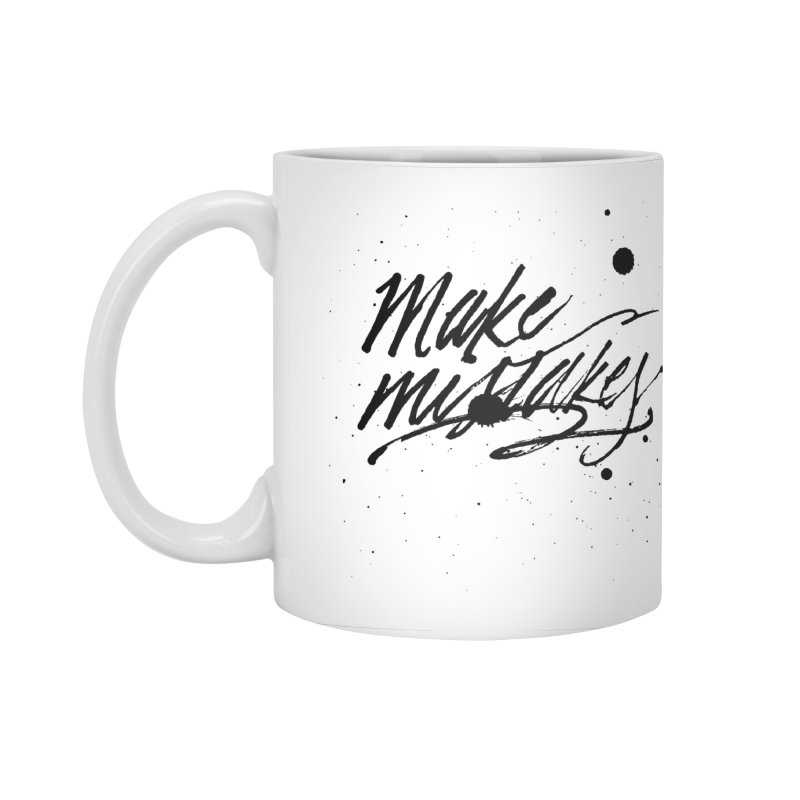 Make Mistakes Accessories Standard Mug by Jen Marquez Ginn's Shop