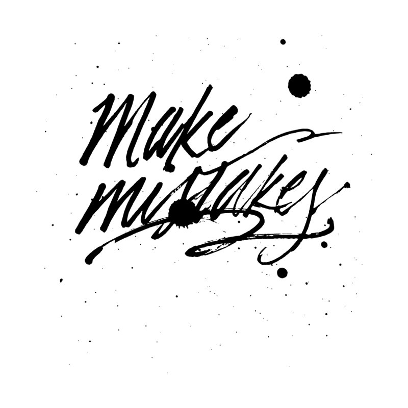 Make Mistakes Home Fine Art Print by Jen Marquez Ginn's Shop