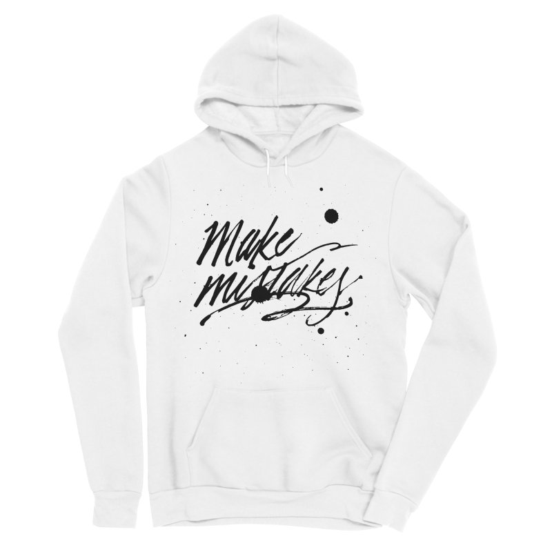 Make Mistakes Women's Pullover Hoody by Jen Marquez Ginn's Shop