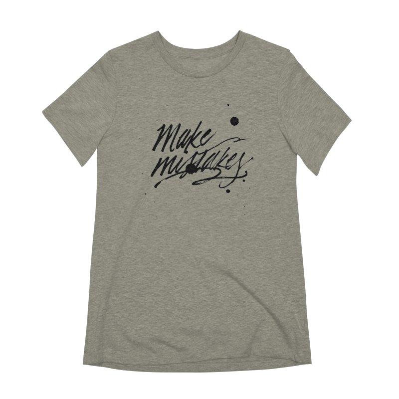Make Mistakes Women's Extra Soft T-Shirt by Jen Marquez Ginn's Shop