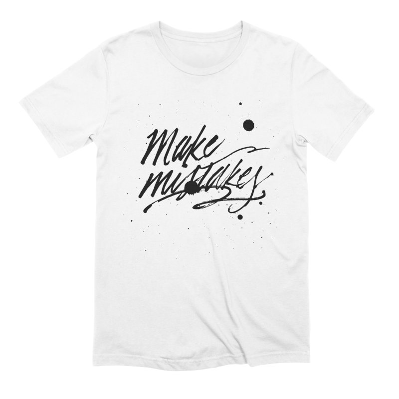 Make Mistakes Men's Extra Soft T-Shirt by Jen Marquez Ginn's Shop