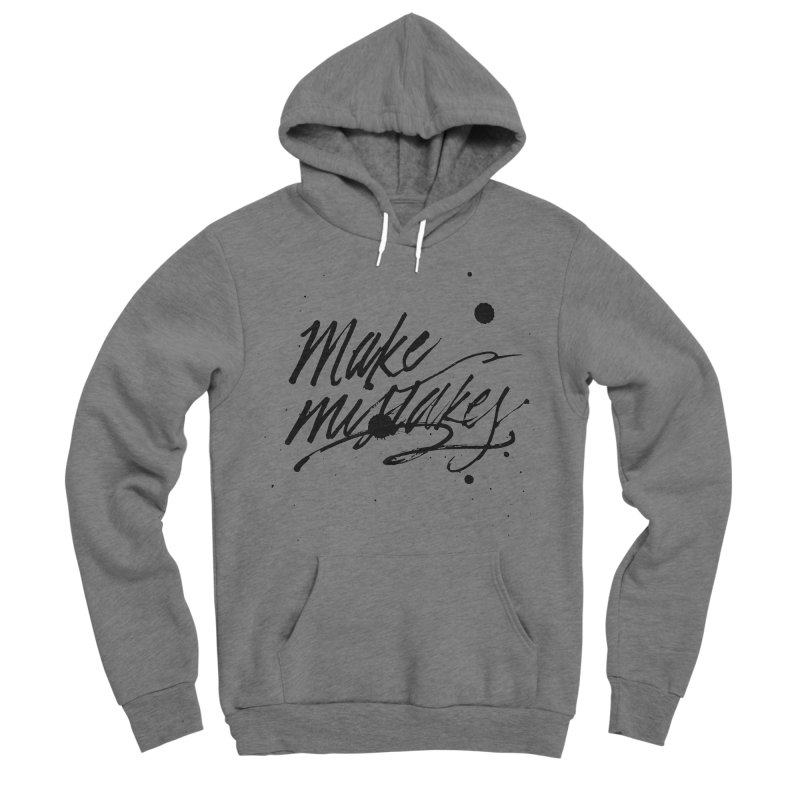Make Mistakes Women's Sponge Fleece Pullover Hoody by Jen Marquez Ginn's Shop