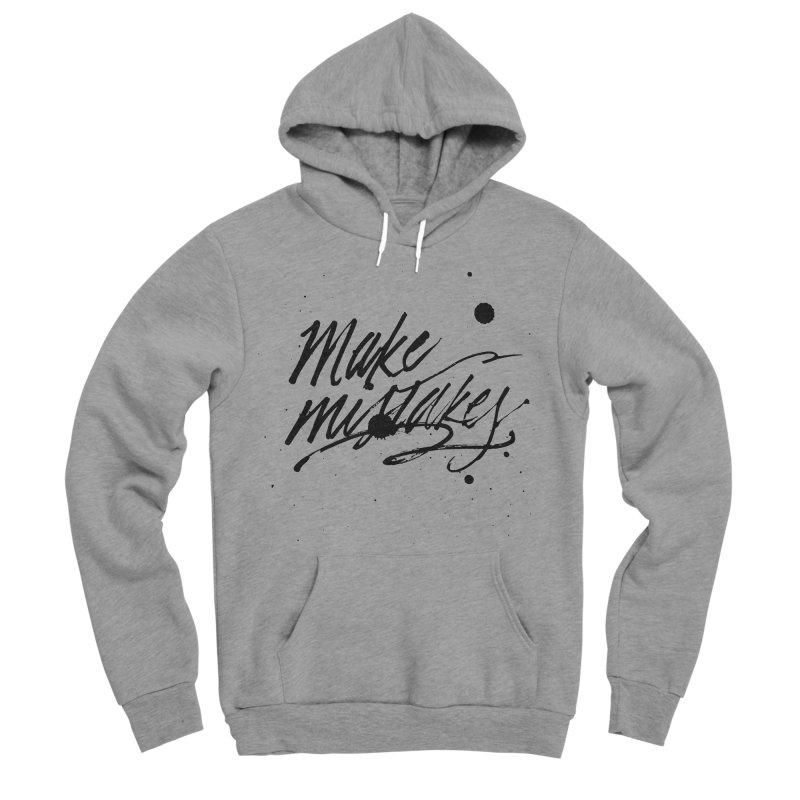 Make Mistakes Men's Sponge Fleece Pullover Hoody by Jen Marquez Ginn's Shop