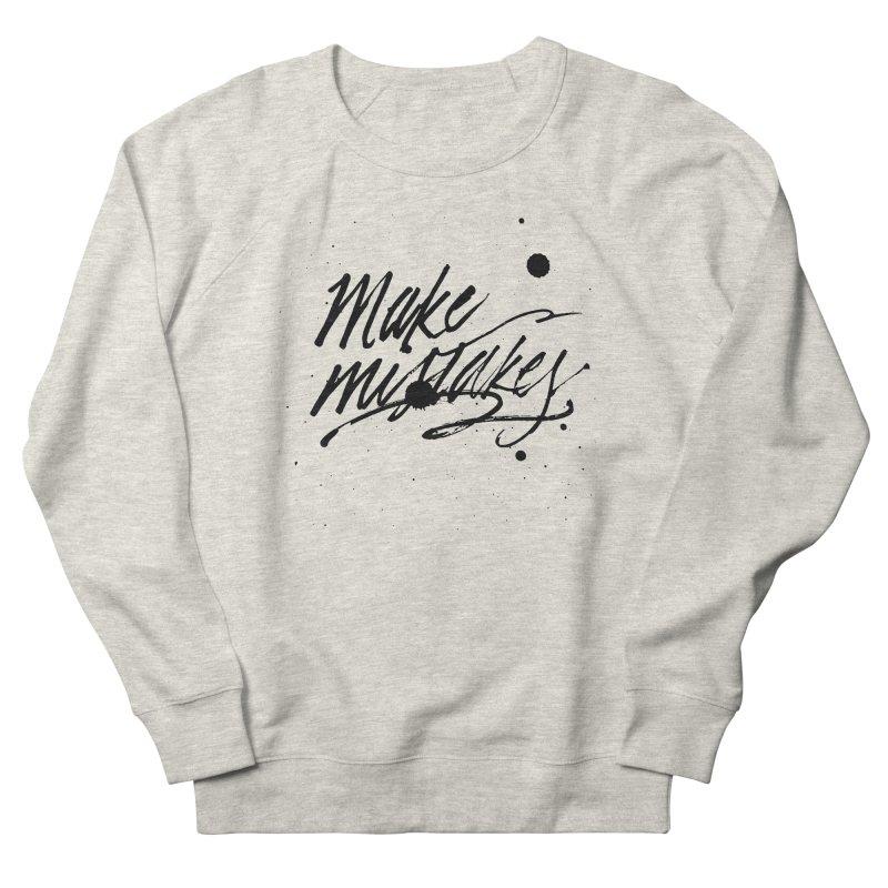 Make Mistakes Women's Sweatshirt by Jen Marquez Ginn's Shop