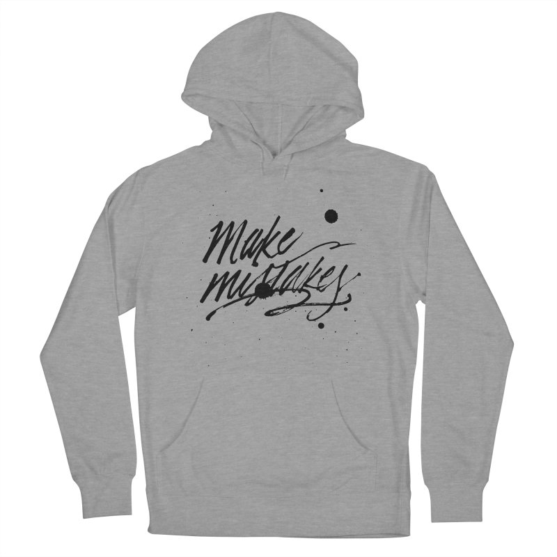 Make Mistakes Men's French Terry Pullover Hoody by Jen Marquez Ginn's Shop