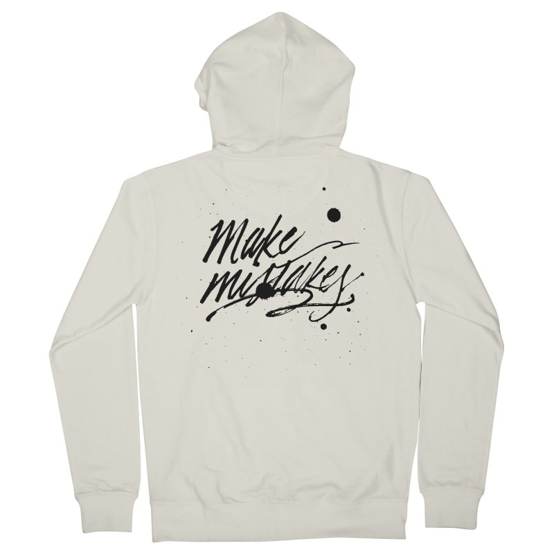 Make Mistakes Men's French Terry Zip-Up Hoody by Jen Marquez Ginn's Shop