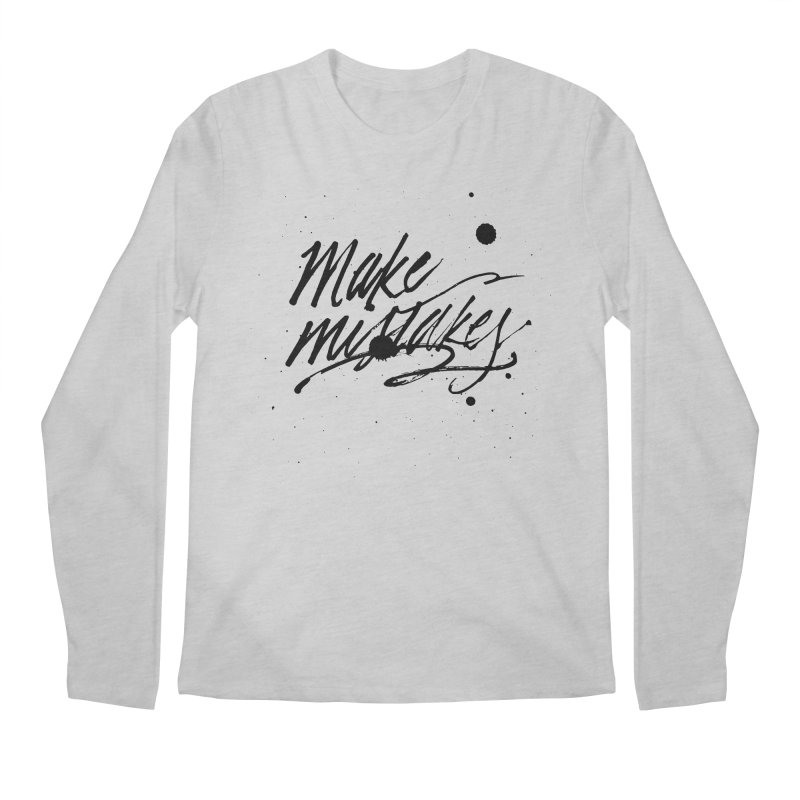 Make Mistakes Men's Regular Longsleeve T-Shirt by Jen Marquez Ginn's Shop