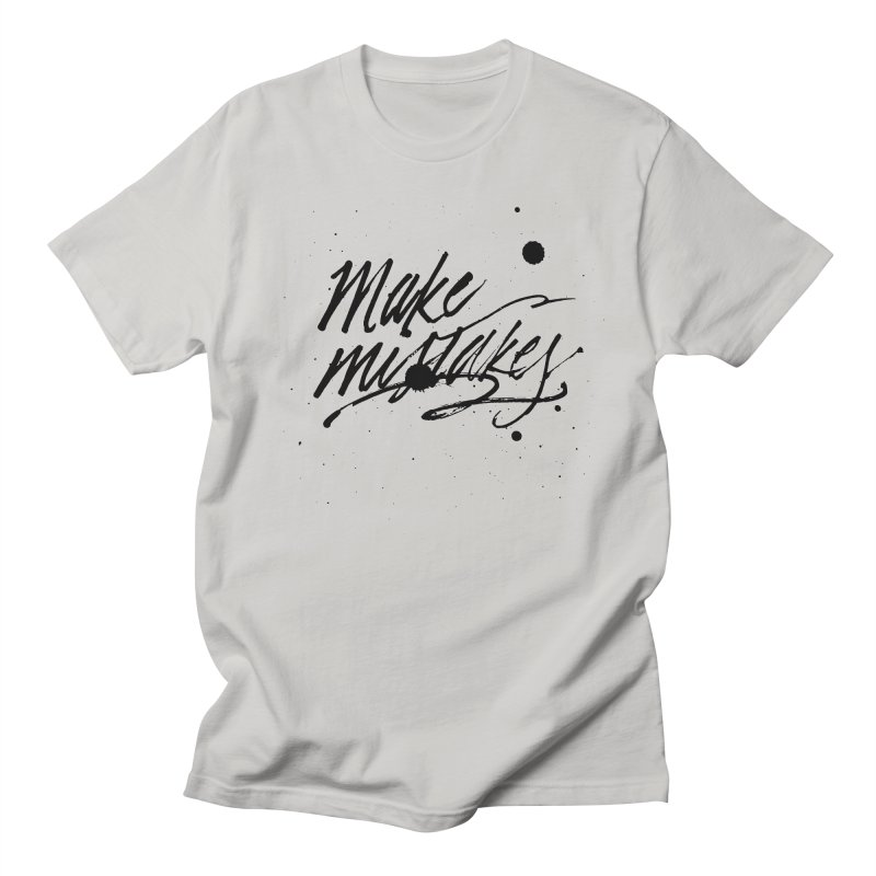 Make Mistakes Women's T-Shirt by Jen Marquez Ginn's Shop