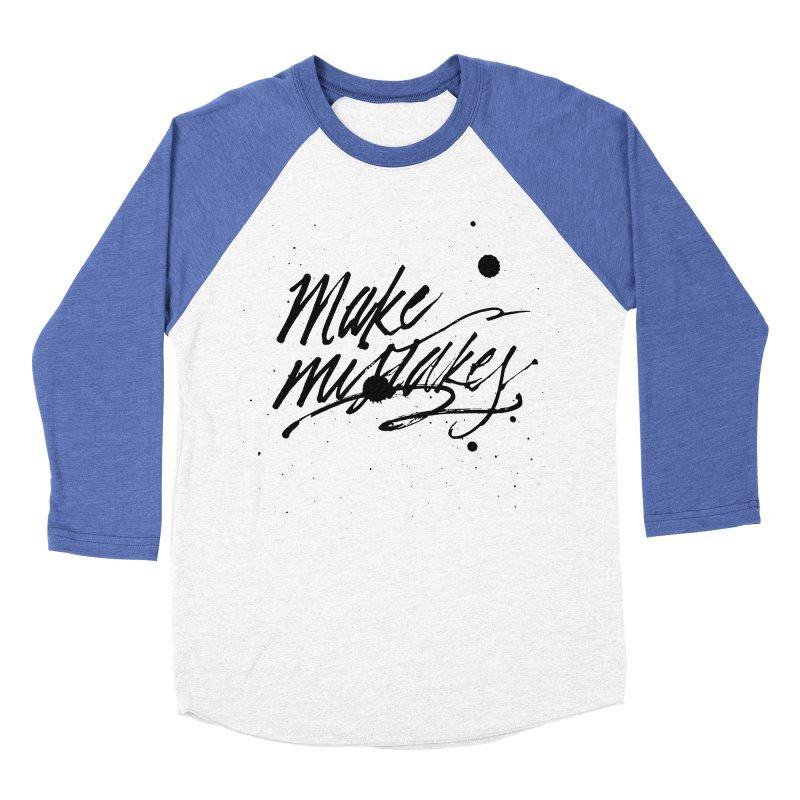 Make Mistakes Women's Baseball Triblend T-Shirt by Jen Marquez Ginn's Shop