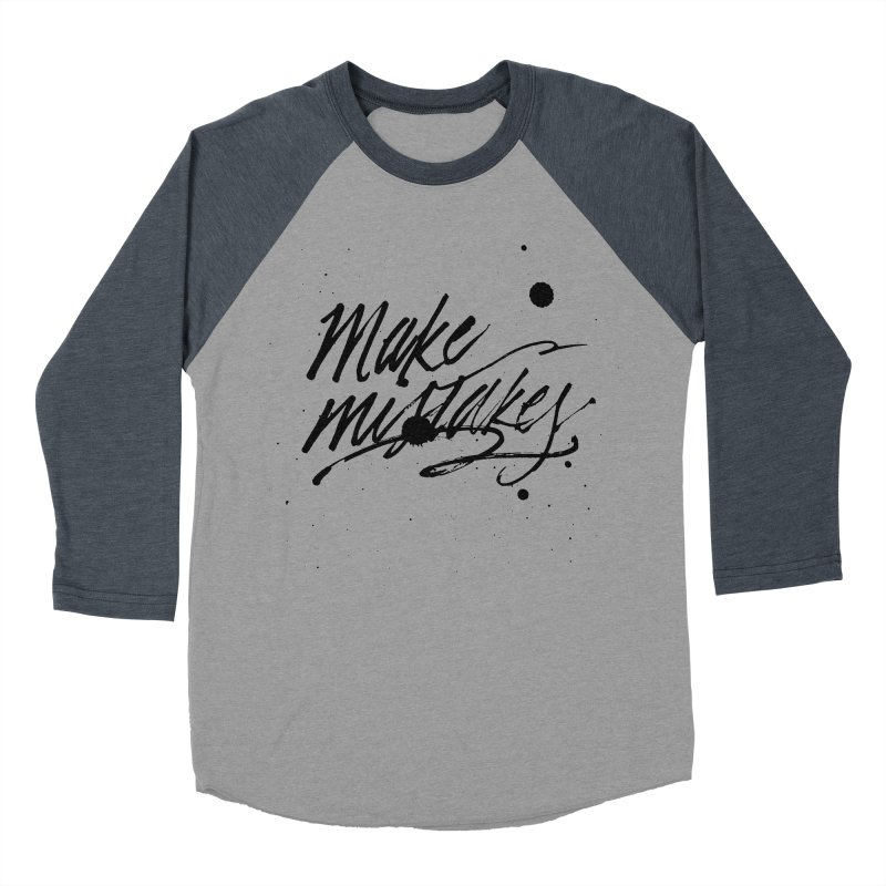 Make Mistakes Women's Baseball Triblend Longsleeve T-Shirt by Jen Marquez Ginn's Shop