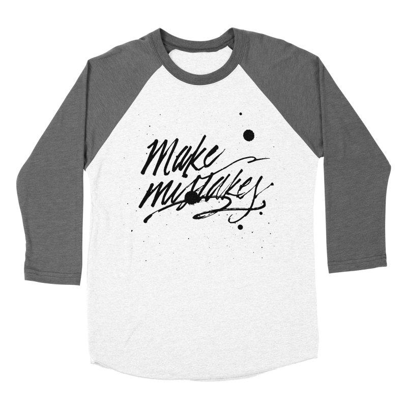 Make Mistakes Men's Baseball Triblend Longsleeve T-Shirt by Jen Marquez Ginn's Shop