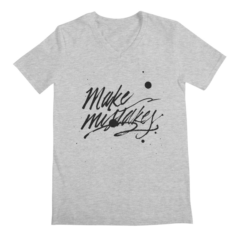 Make Mistakes Men's V-Neck by Jen Marquez Ginn's Shop