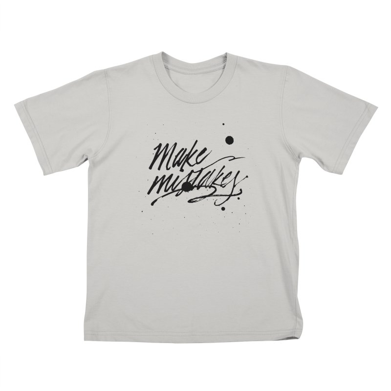 Make Mistakes Kids T-Shirt by Jen Marquez Ginn's Shop