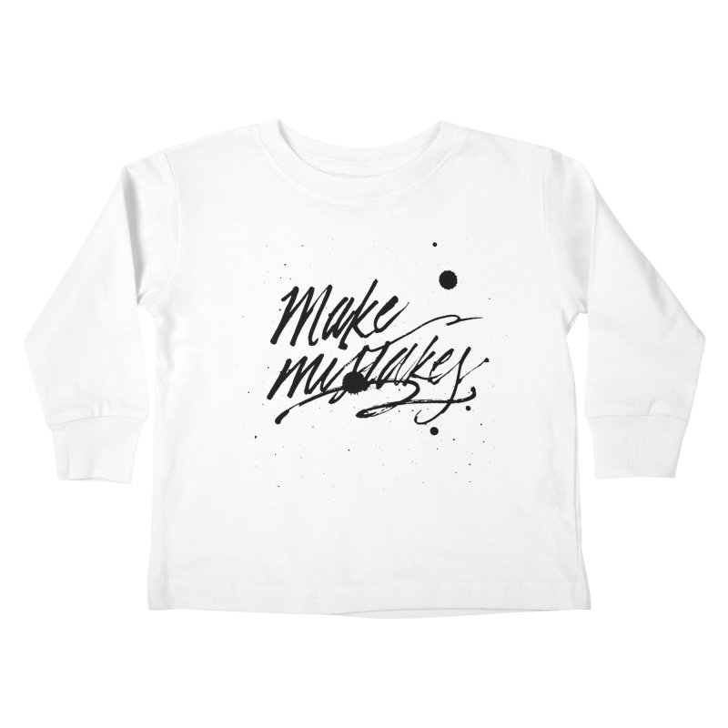 Make Mistakes Kids Toddler Longsleeve T-Shirt by Jen Marquez Ginn's Shop