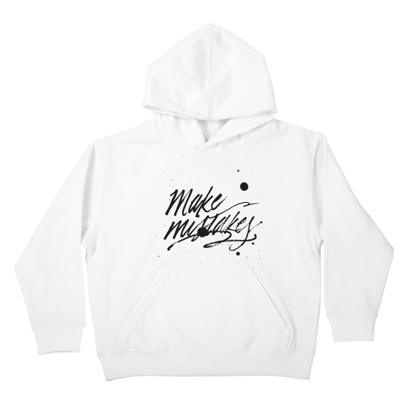 Make Mistakes Kids Pullover Hoody by Jen Marquez Ginn's Shop