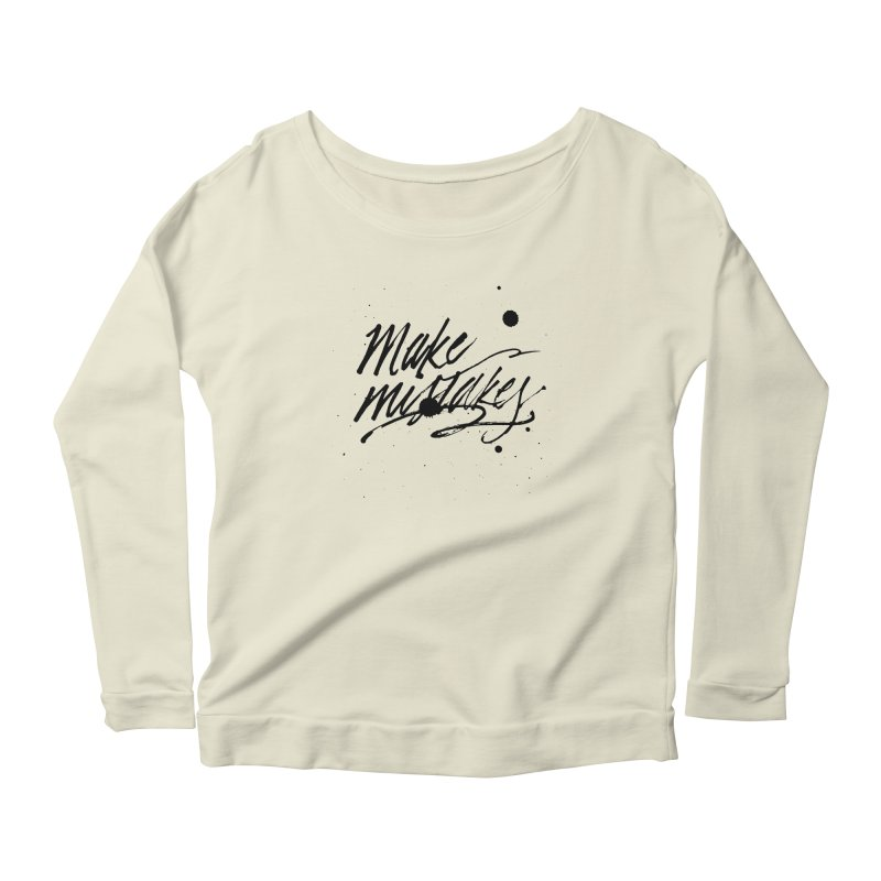 Make Mistakes Women's Scoop Neck Longsleeve T-Shirt by Jen Marquez Ginn's Shop
