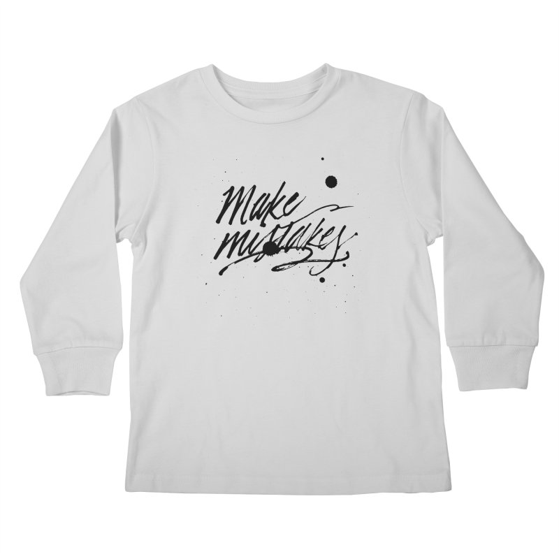 Make Mistakes Kids Longsleeve T-Shirt by Jen Marquez Ginn's Shop