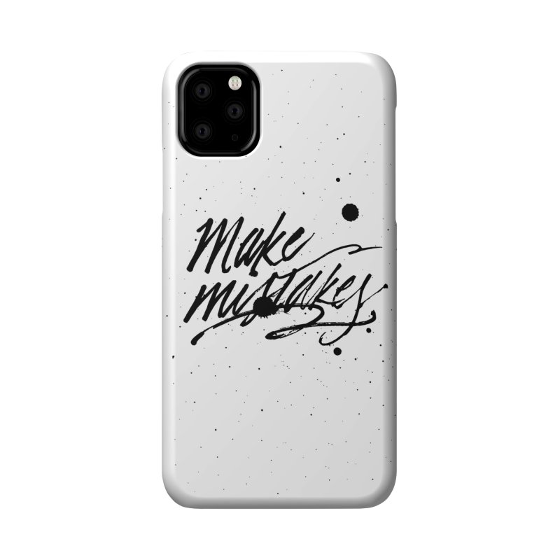 Make Mistakes Accessories Phone Case by Jen Marquez Ginn's Shop