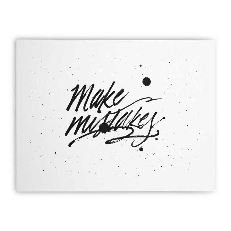 Make Mistakes Home Stretched Canvas by Jen Marquez Ginn's Shop