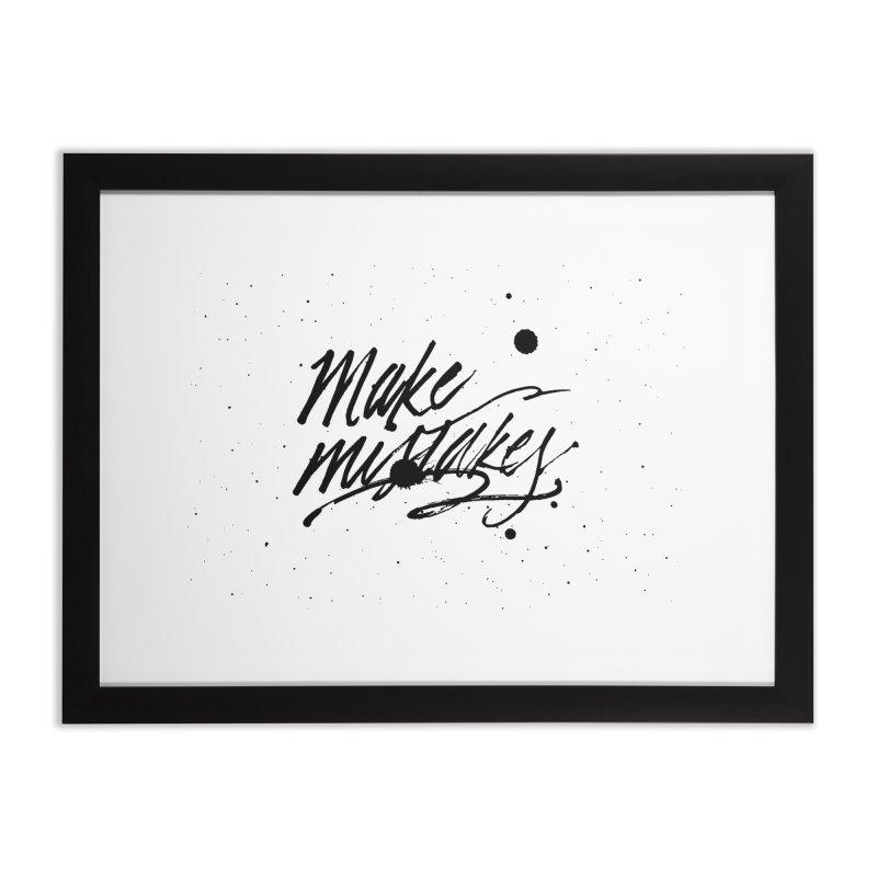 Make Mistakes Home Framed Fine Art Print by Jen Marquez Ginn's Shop