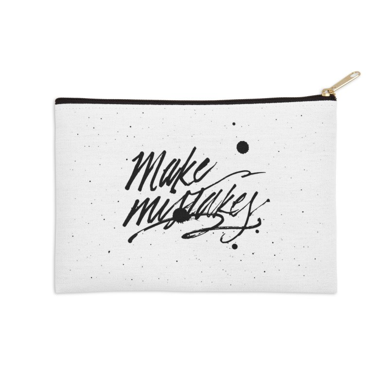 Make Mistakes Accessories Zip Pouch by Jen Marquez Ginn's Shop