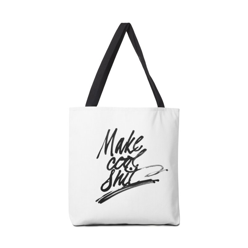 Make Cool Shit Accessories Bag by Jen Marquez Ginn's Shop