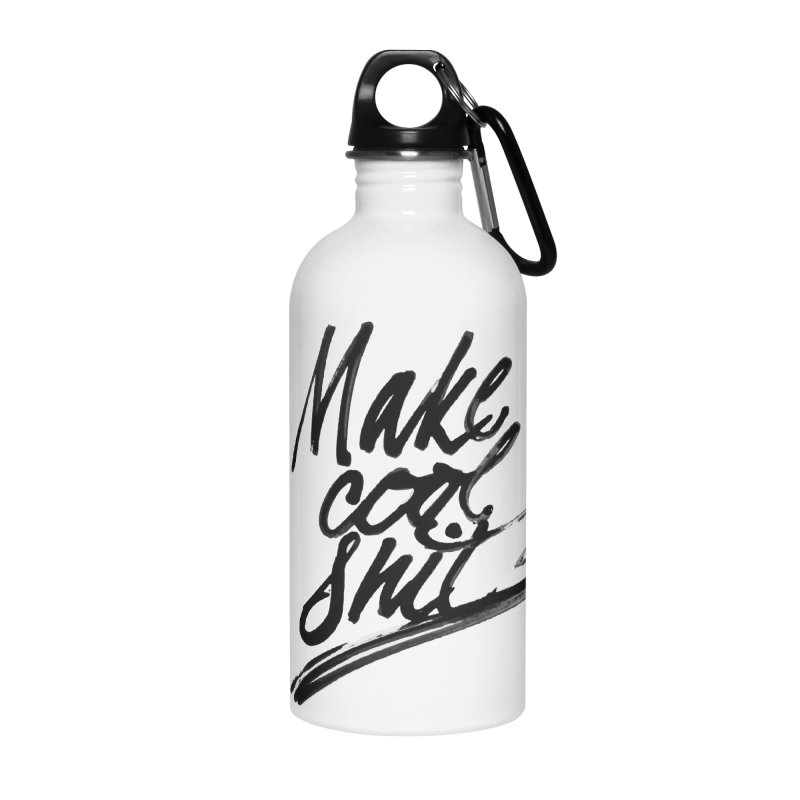 Make Cool Shit Accessories Water Bottle by Jen Marquez Ginn's Shop