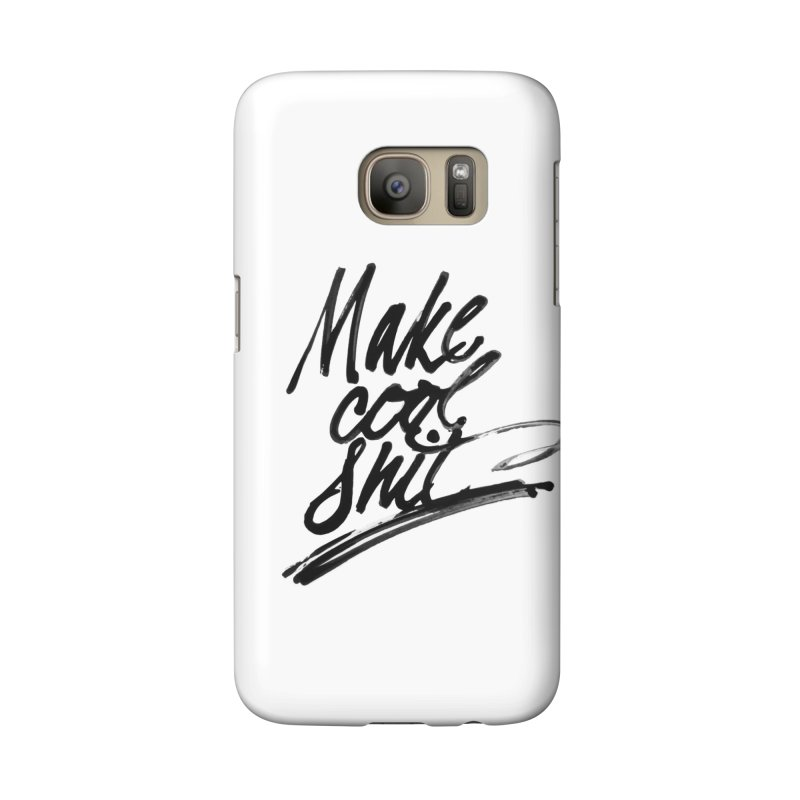 Make Cool Shit Accessories Phone Case by Jen Marquez Ginn's Shop