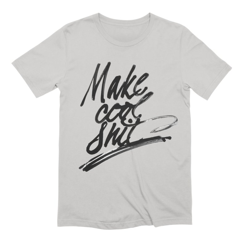 Make Cool Shit Men's Extra Soft T-Shirt by Jen Marquez Ginn's Shop