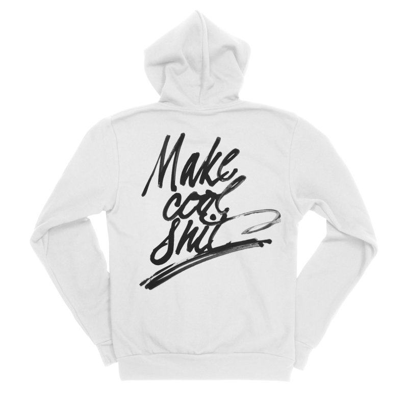 Make Cool Shit Men's Zip-Up Hoody by Jen Marquez Ginn's Shop