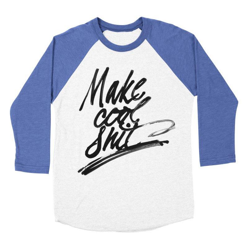 Make Cool Shit Women's Longsleeve T-Shirt by Jen Marquez Ginn's Shop