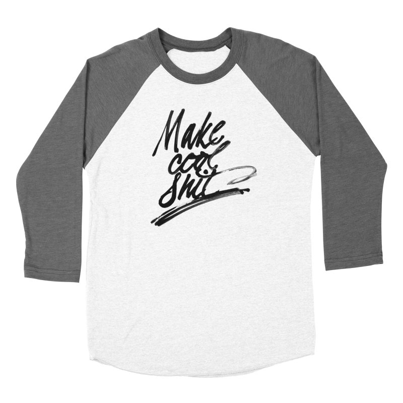 Make Cool Shit Men's Baseball Triblend Longsleeve T-Shirt by Jen Marquez Ginn's Shop