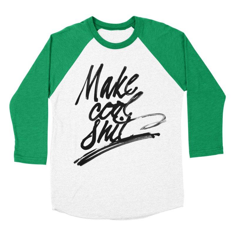 Make Cool Shit Men's Baseball Triblend Longsleeve T-Shirt by Jen Marquez Ginn's Shop