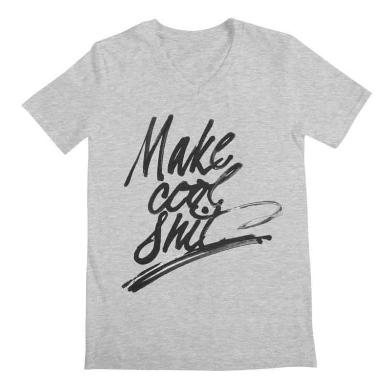 Make Cool Shit Men's Regular V-Neck by Jen Marquez Ginn's Shop