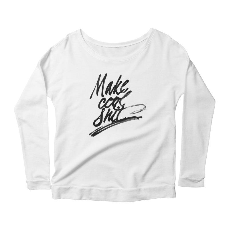 Make Cool Shit Women's  by Jen Marquez Ginn's Shop