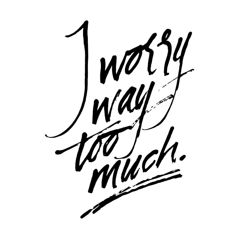 I Worry Way Too Much Accessories Sticker by Jen Marquez Ginn's Shop