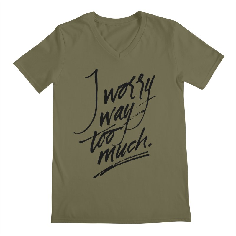 I Worry Way Too Much in Men's Regular V-Neck Olive by Jen Marquez Ginn's Shop