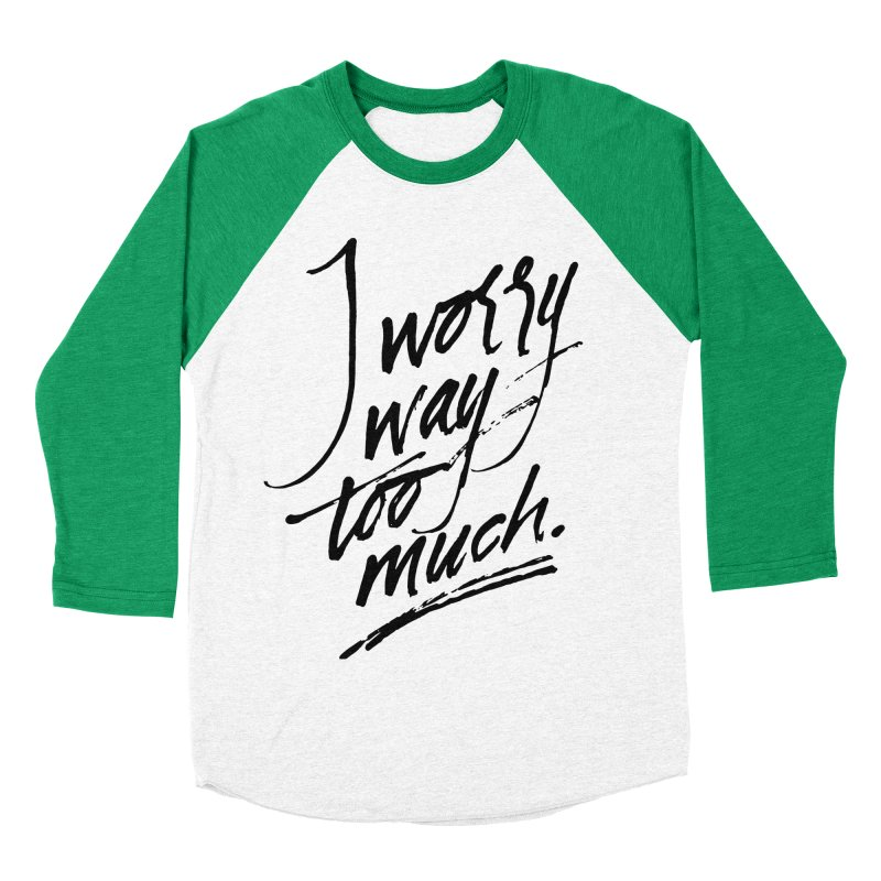 I Worry Way Too Much Men's Longsleeve T-Shirt by Jen Marquez Ginn's Shop