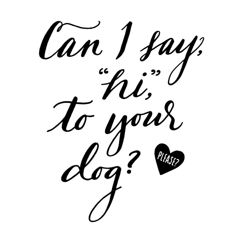 Can I Say Hi To Your Dog? Accessories Sticker by Jen Marquez Ginn's Shop