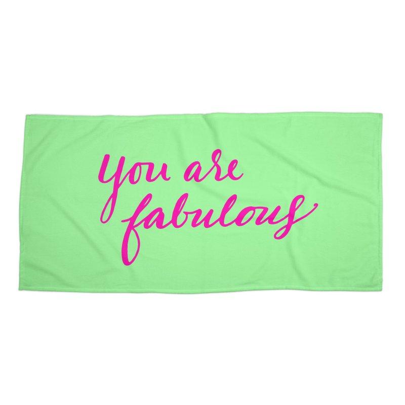 You Are Fabulous Accessories Beach Towel by Jen Marquez Ginn's Shop