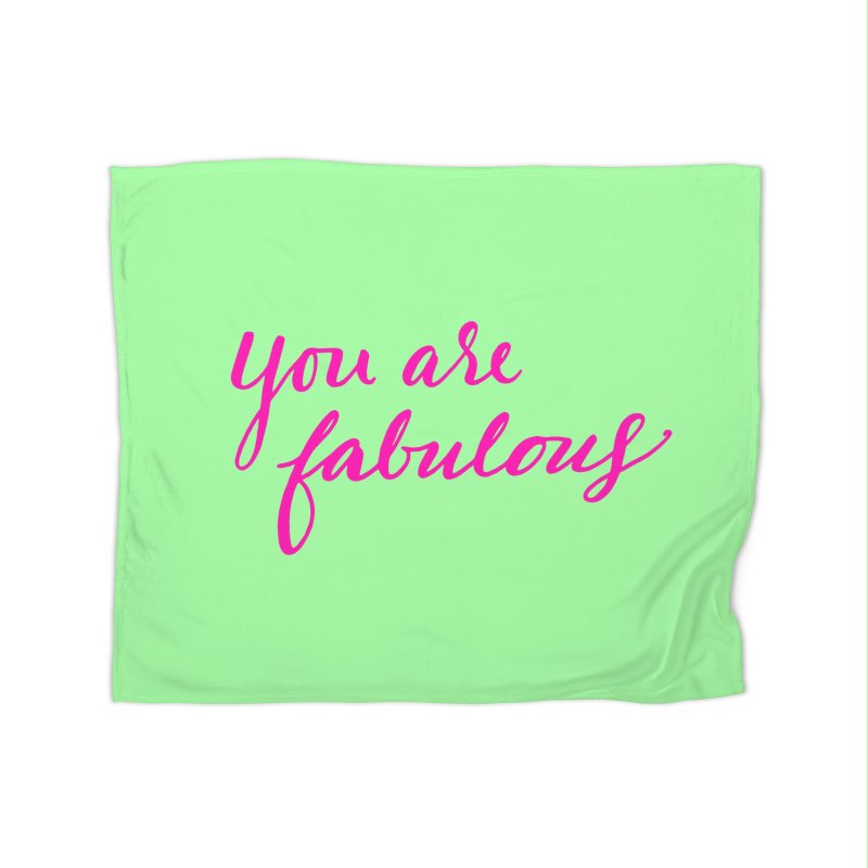 You Are Fabulous Home Blanket by Jen Marquez Ginn's Shop