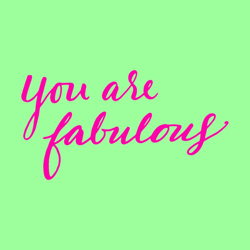 You Are Fabulous by Jen Marquez Ginn's Shop