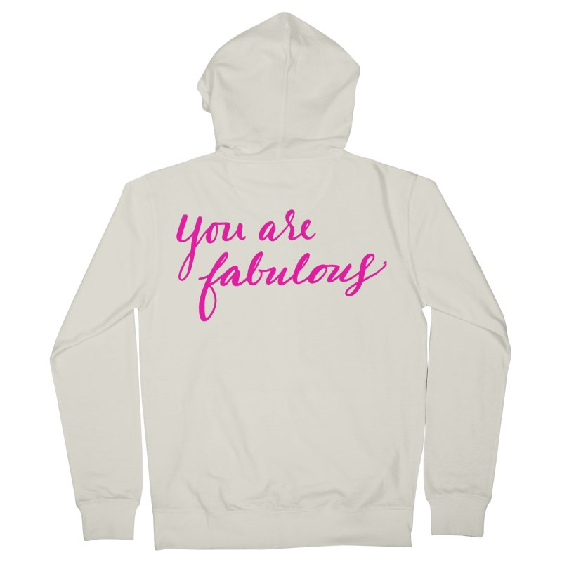 You Are Fabulous Men's Zip-Up Hoody by Jen Marquez Ginn's Shop