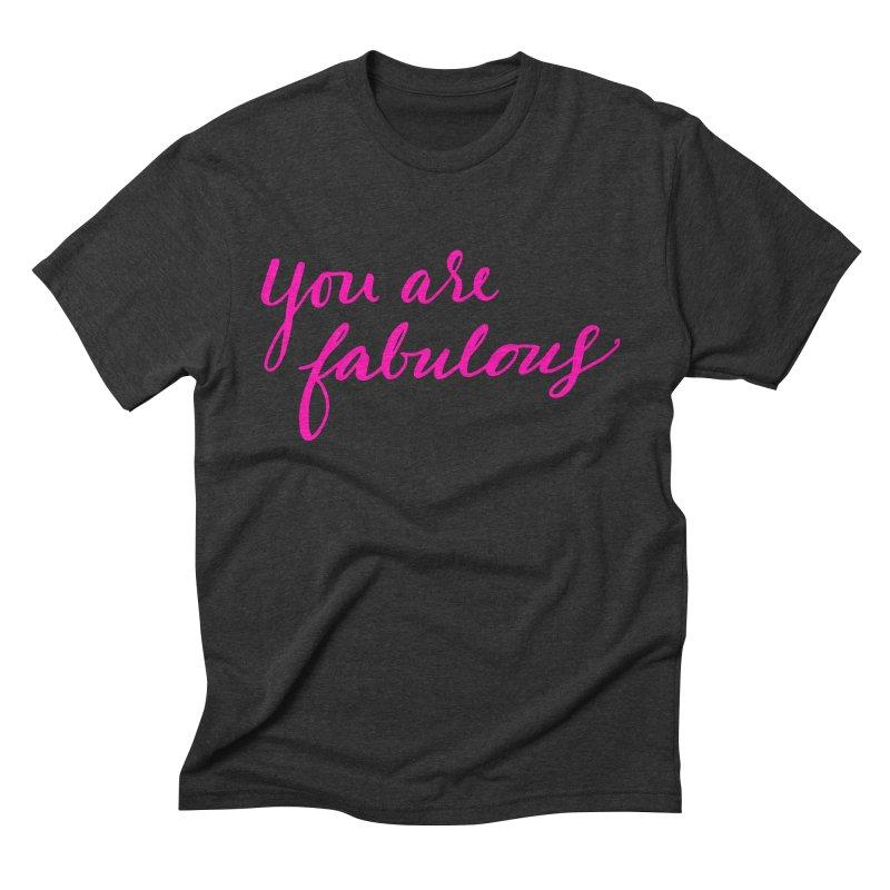 You Are Fabulous Men's Triblend T-Shirt by Jen Marquez Ginn's Shop