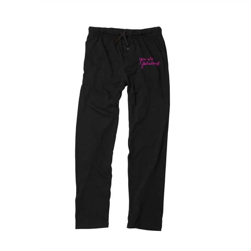 You Are Fabulous Men's Lounge Pants by Jen Marquez Ginn's Shop