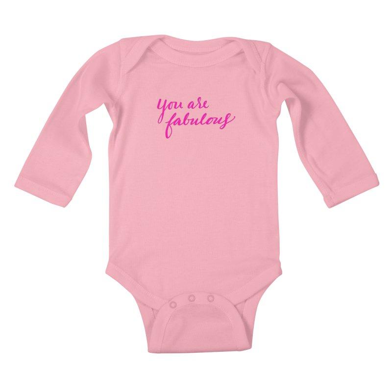 You Are Fabulous Kids Baby Longsleeve Bodysuit by Jen Marquez Ginn's Shop