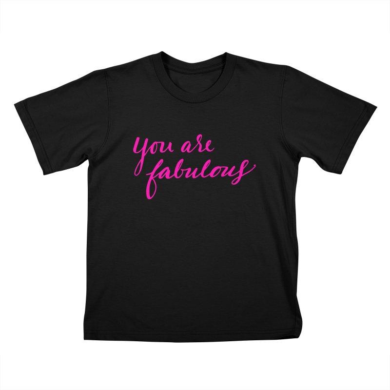 You Are Fabulous Kids T-Shirt by Jen Marquez Ginn's Shop