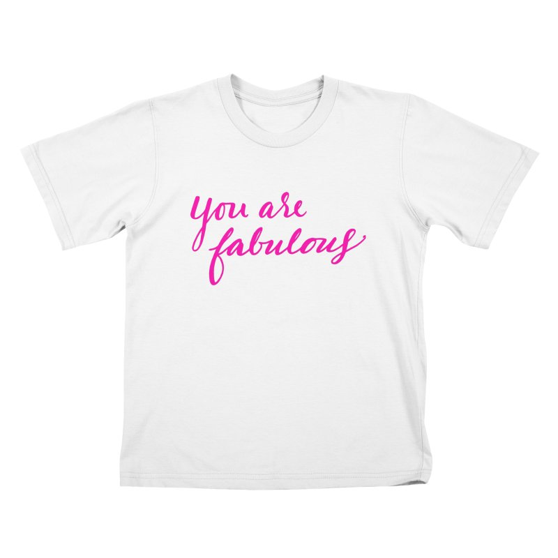You Are Fabulous Kids T-Shirt by Jen Marquez Ginn's Shop