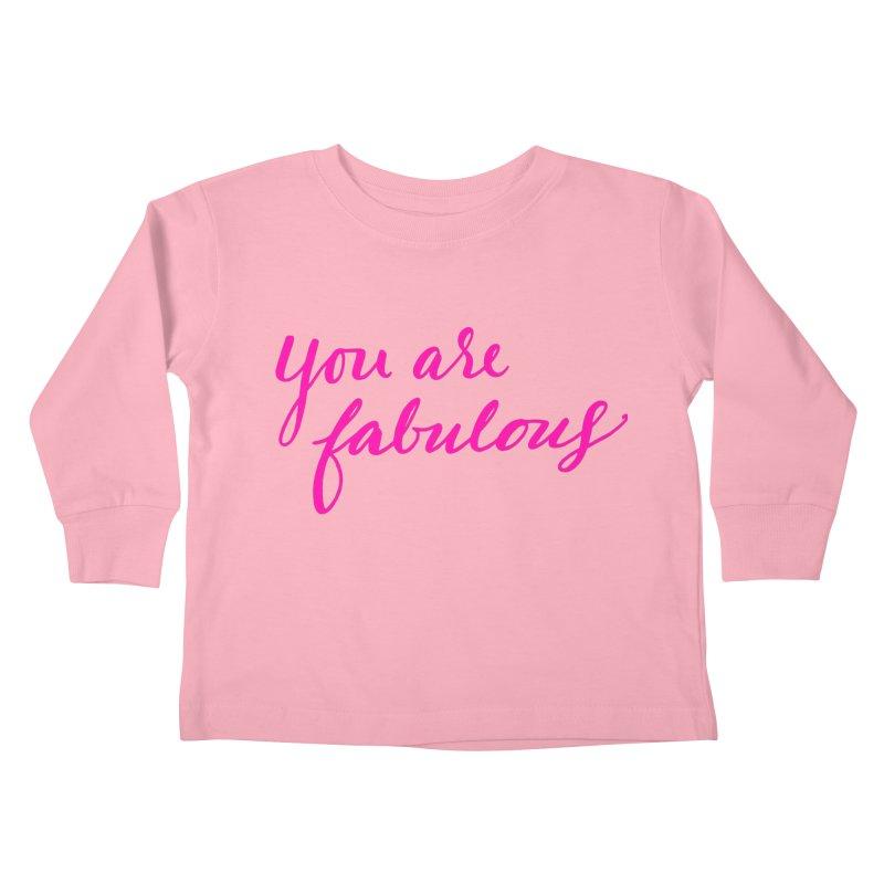 You Are Fabulous Kids Toddler Longsleeve T-Shirt by Jen Marquez Ginn's Shop