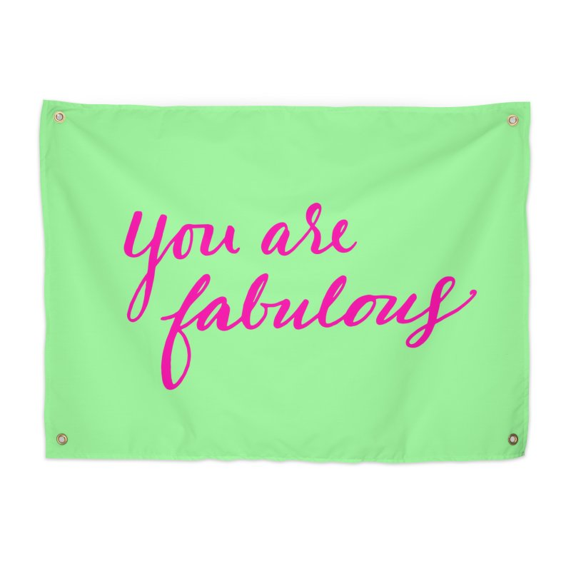 You Are Fabulous Home Tapestry by Jen Marquez Ginn's Shop